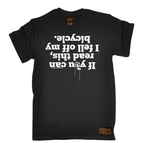 Ride Like The Wind Men's If You Can Read This I Fell Off My Bicycle Cycling T-Shirt