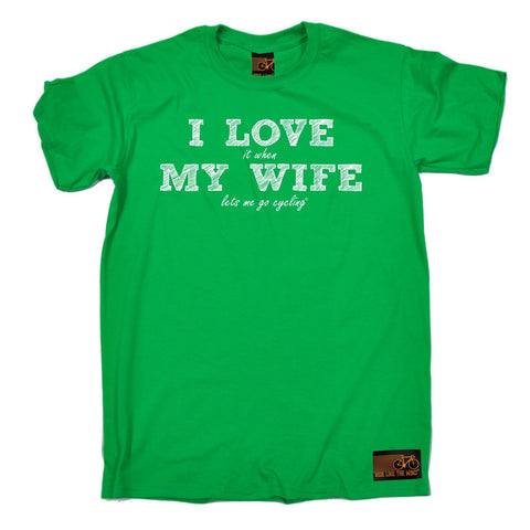 Ride Like The Wind Men's I Love It When My Wife Let's Me Go Cycling T-Shirt