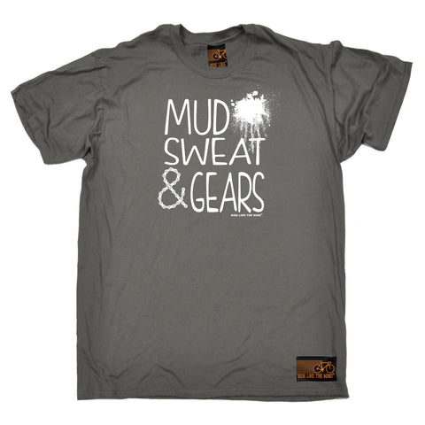 Ride Like The Wind Men's Mud Sweat & Gears Cycling T-Shirt