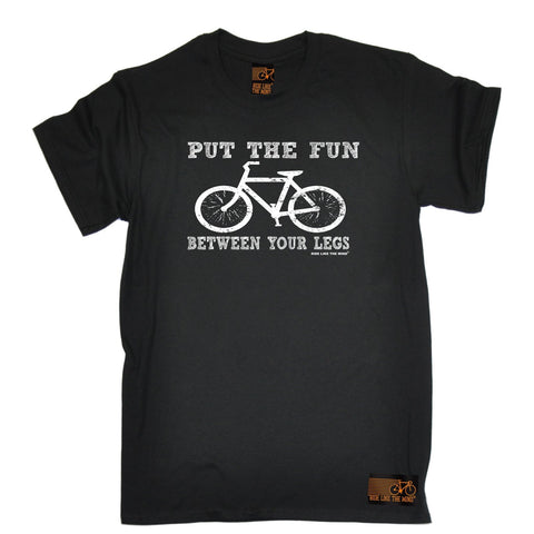Ride Like The Wind Men's Put The Fun Between Your Legs Cycling T-Shirt