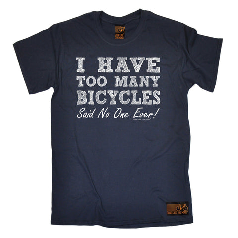 Ride Like The Wind Men's I Have Too Many Bicycles Said No One Ever Cycling T-Shirt