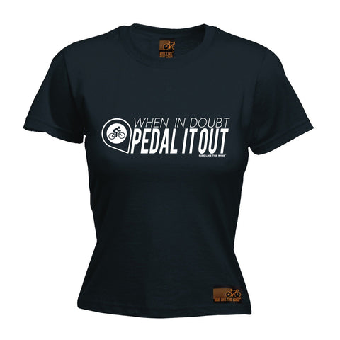 Ride Like The Wind Women's When In Doubt Pedal It Out Cycling T-Shirt