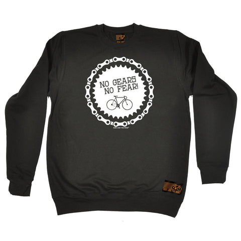 Ride Like The Wind No Gears No Fear Cycling Sweatshirt