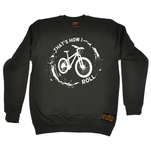Ride Like The Wind That's How I Roll Mountain Bike Cycling Sweatshirt