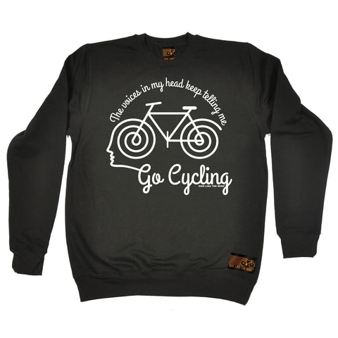 Ride Like The Wind The Voices In My Head Keep Telling Me Go Cycling Sweatshirt