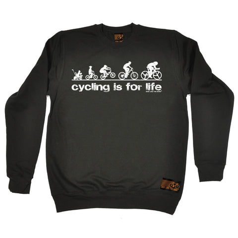 Ride Like The Wind Cycling Is For Life Sweatshirt