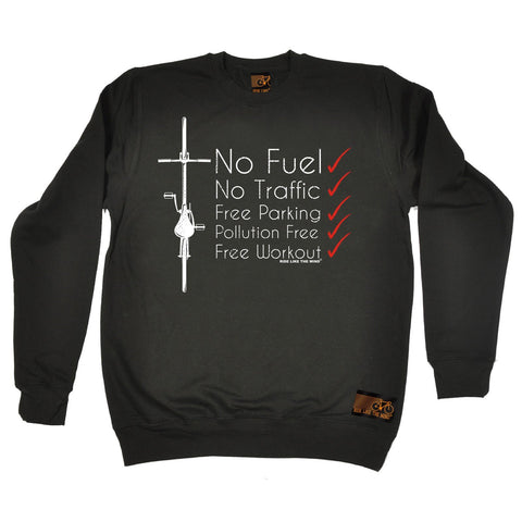 Ride Like The Wind No Fuel No Traffic ... Free Workout ... Cycling Sweatshirt