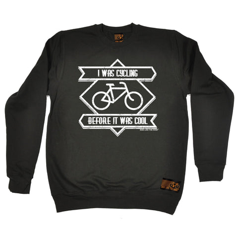 Ride Like The Wind I Was Cycling Before It Was Cool Cycling Sweatshirt