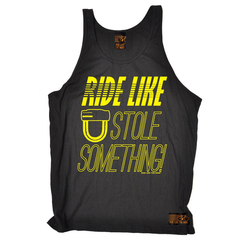 Ride Like The Wind Ride Like You Stole Something Cycling Vest Top