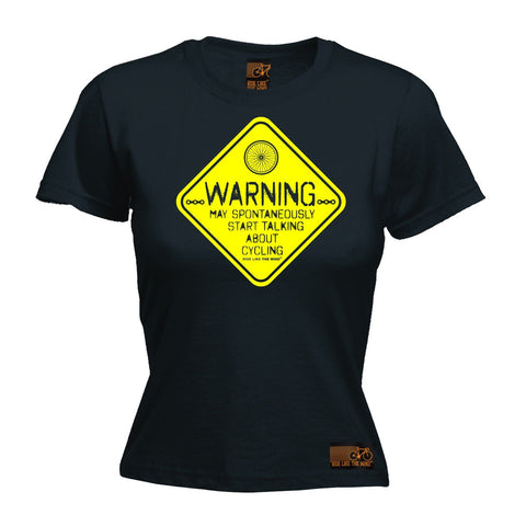 Ride Like The Wind Women's Warning May Spontaneously Start Talking About Cycling T-Shirt