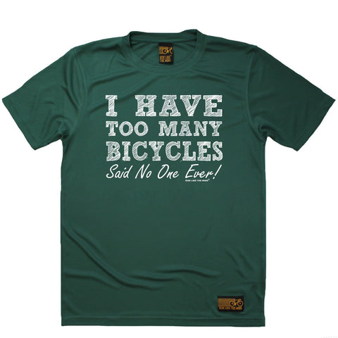 Men's RIDE LIKE THE WIND - I Have Too Many Bicycles Said No One Ever - Premium Dry Fit Breathable Sports T-SHIRT - tee top cycling cycle bicycle jersey t shirt