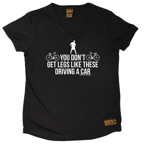Women's RIDE LIKE THE WIND - You Dont Get Legs Like This Driving A Car - Premium Dry Fit Breathable Sports V-Neck T-SHIRT - tee top cycling cycle bicycle jersey t shirt