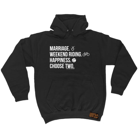 Ride Like The Wind Marriage Weekend Riding Happiness Choose Two Cycling Hoodie