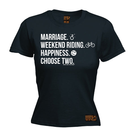 Ride Like The Wind Women's Marriage Weekend Riding Happiness Choose Two Cycling T-Shirt