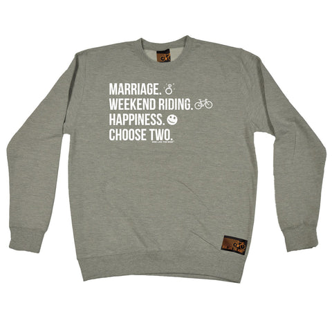 Ride Like The Wind Marriage Weekend Riding Happiness Choose Two Cycling Sweatshirt