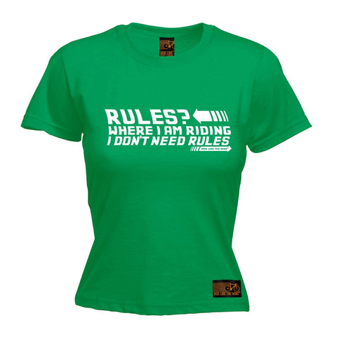 Ride Like The Wind Women's Where I Am Riding I Don't Need Rules Cycling T-Shirt