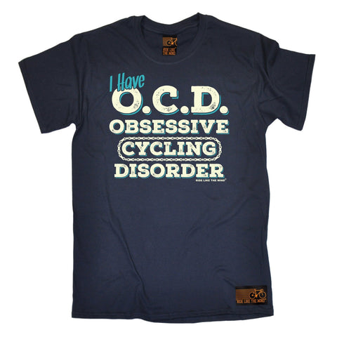 Ride Like The Wind Men's I Have OCD Obsessive Cycling Disorder T-Shirt