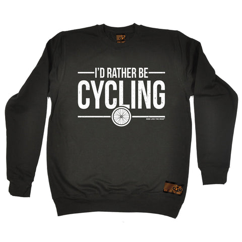 Ride Like The Wind I'd Rather Be Cycling Sweatshirt