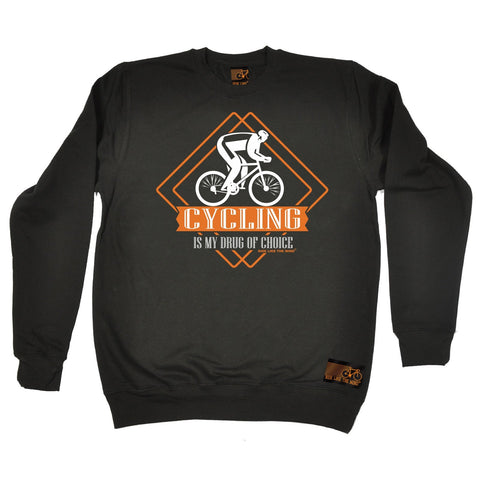 Ride Like The Wind Cycling Is My Drug Of Choice Sweatshirt