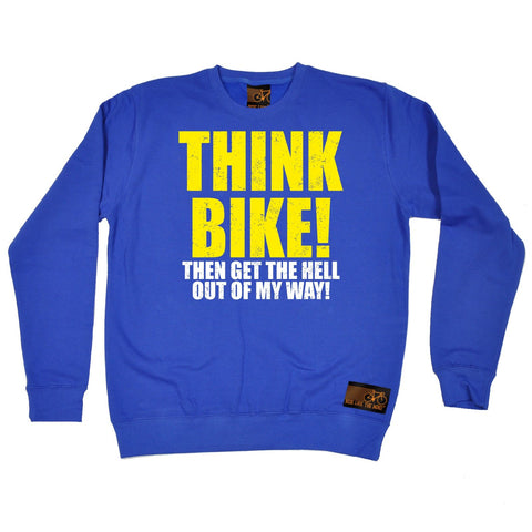 Ride Like The Wind Think Bike ... Out Of My Way Cycling Sweatshirt