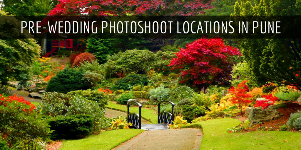 5 Parks/Locations for Pre-Wedding Photoshoot in Pune