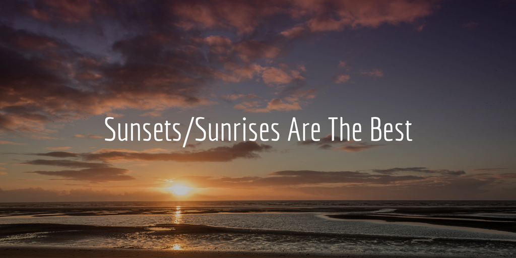 Why Sunsets or Sunrise are Photographers Favourite?
