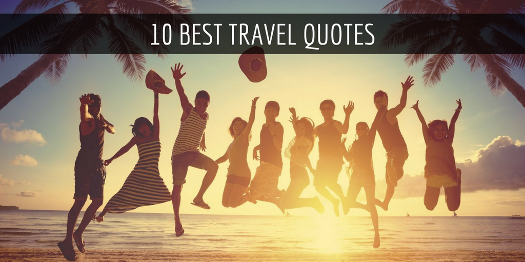 10 Memorable Travel Quotes