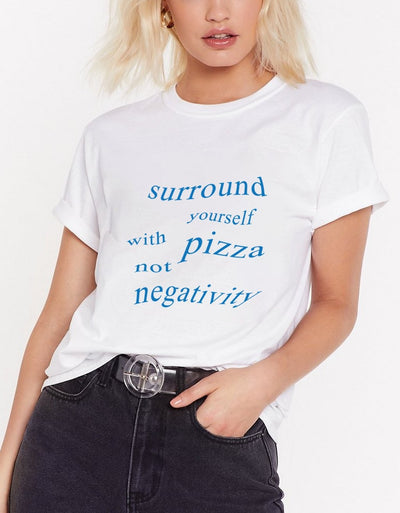 "T-Shirt Donna ""Pizza not negativity"" - dandalo"