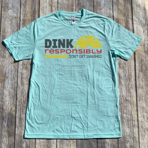 DINK RESPONSIBLY PERFORMANCE PICKLEBALL SHIRT