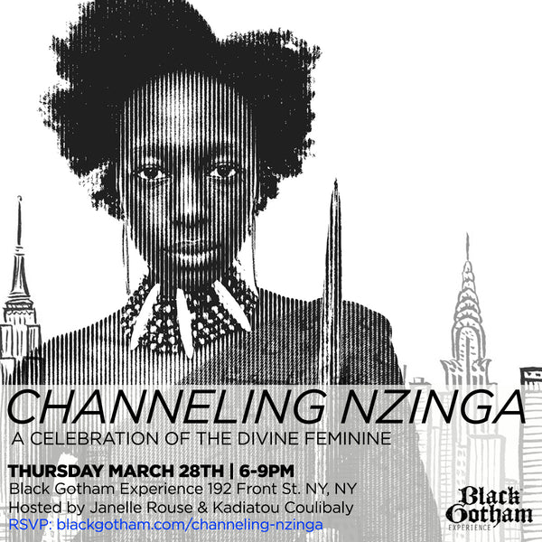 Channeling Nzinga | March 28th 2019