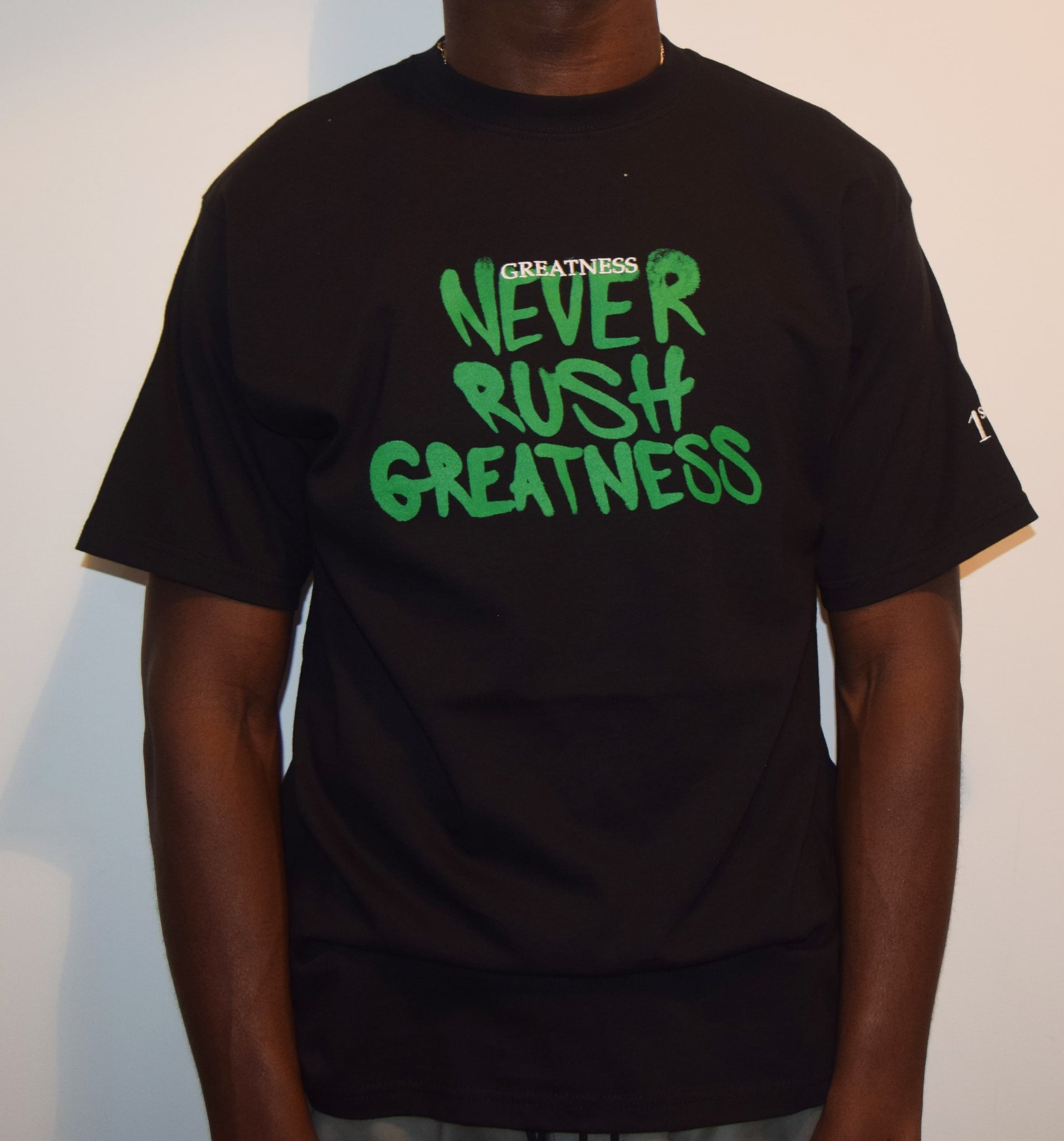 Never Rush Greatness / Black T-Shirt