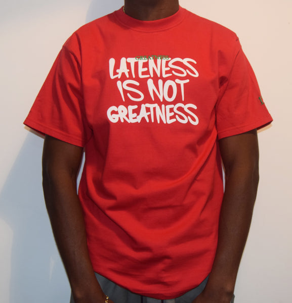 Lateness Is Not Greatness / Red T-Shirt