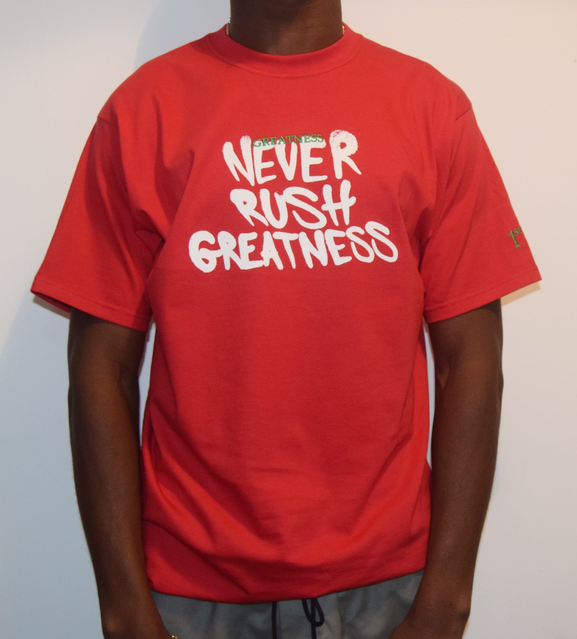 Never Rush Greatness / Red T-Shirt