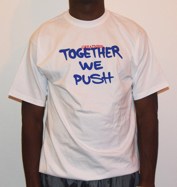 Together We Push / White T-Shirt
