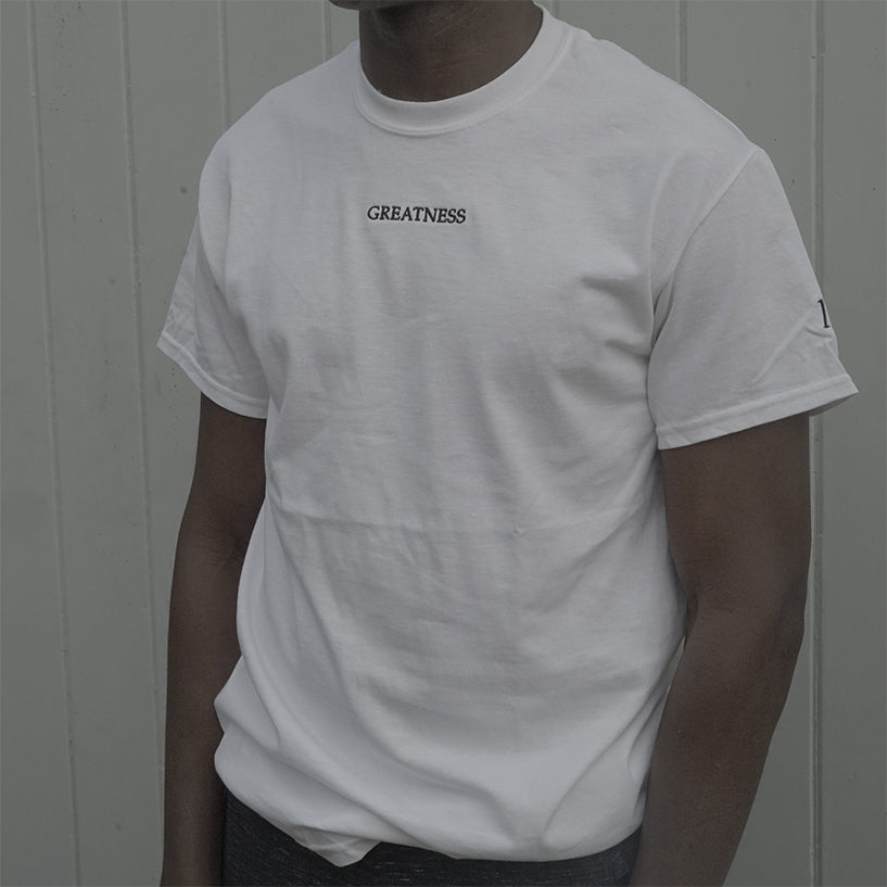 Greatness / White T-Shirt