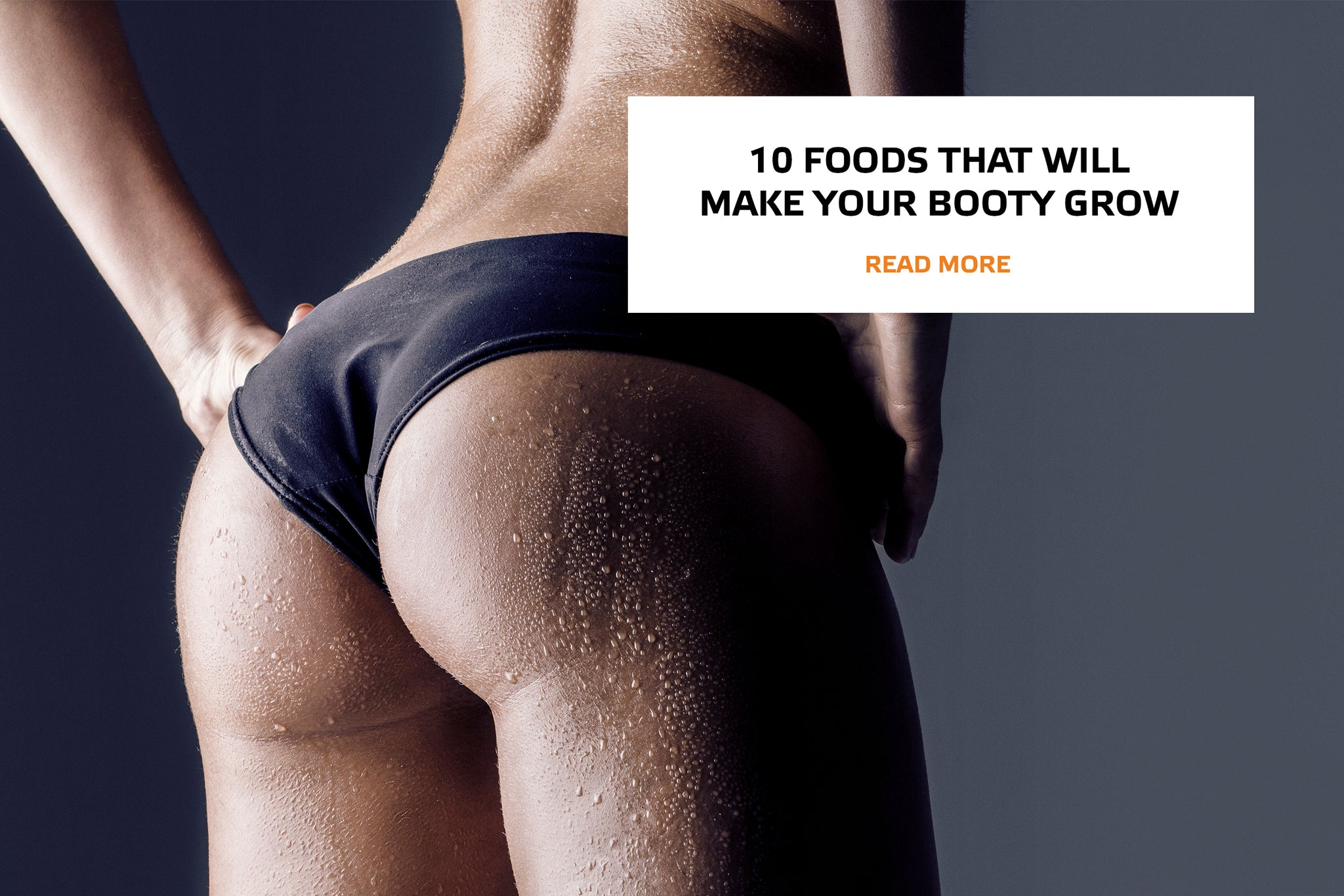 Ten foods that will make your booty grow