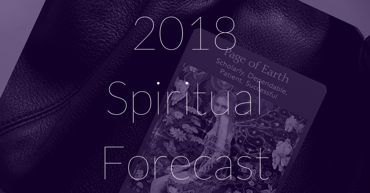 2018 Spiritual Forecast & Oracle Reading