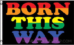 Born This Way Flag - Rainbow Pride Shop