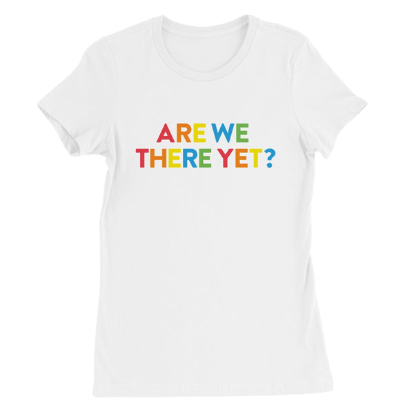 Are We There Yet? Women's Favourite T-Shirt