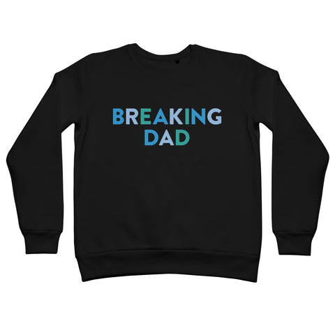 Breaking Dad Sweatshirt