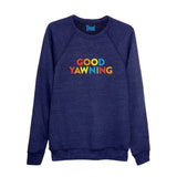 GOOD YAWNING super soft sweatshirt - Parent Apparel Ltd