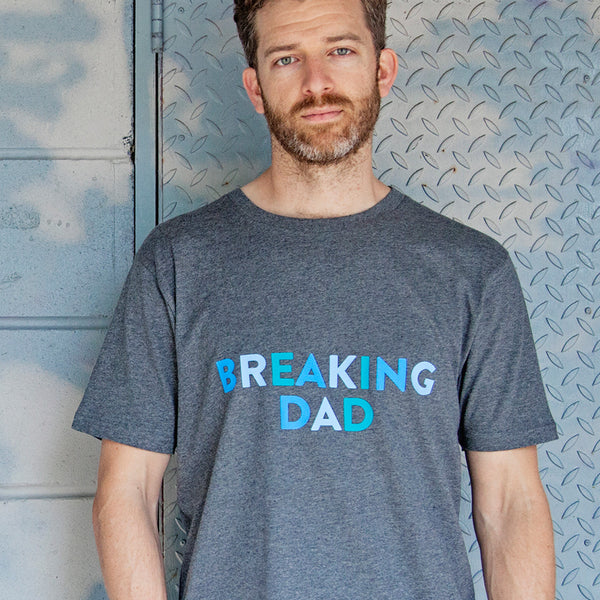 Breaking Dad T-Shirt - Parent Apparel Ltd - 1