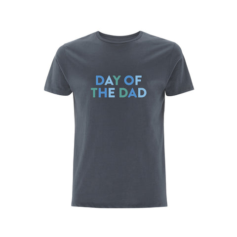 DAY OF THE DAD tshirt - Parent Apparel Ltd