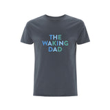 THE WAKING DAD tshirt - Parent Apparel Ltd