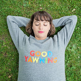 Good Yawning Sweatshirt - Parent Apparel Ltd - 5