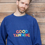 Good Yawning Sweatshirt - Parent Apparel Ltd - 6