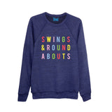 SWINGS & ROUNDABOUTS Sweatshirt