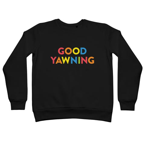 Good Yawning Sweatshirt