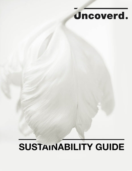 Uncoverd Sustainability Guide