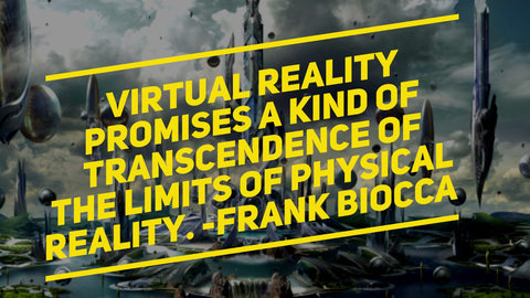 23 Virtual Reality Quotes That Will Make Your Spine Tingle